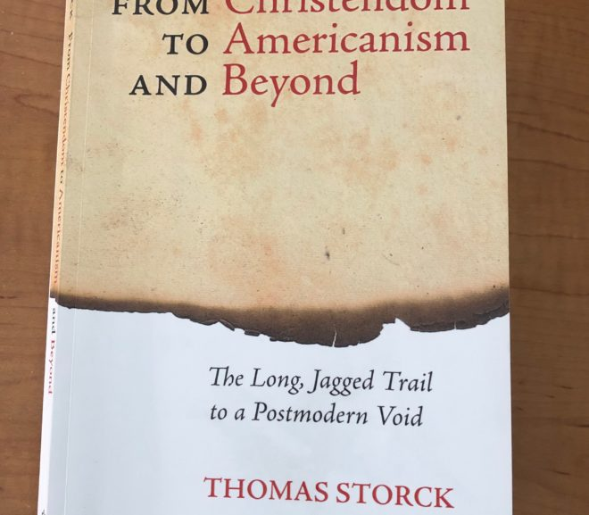 Book Review – From Christendom to Americanism and Beyond, by Thomas Storck